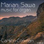 MARIAN SAWA - MUSIC FOR ORGAN